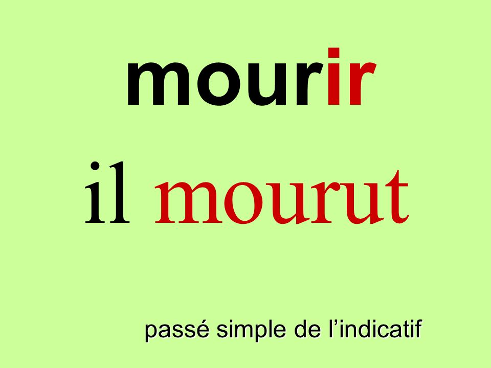 passé simple de lindicatif il mourut mourir