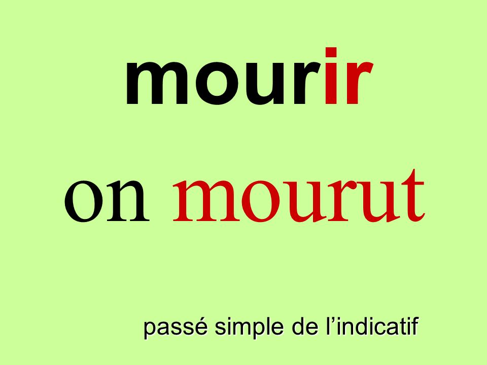 passé simple de lindicatif on mourut mourir