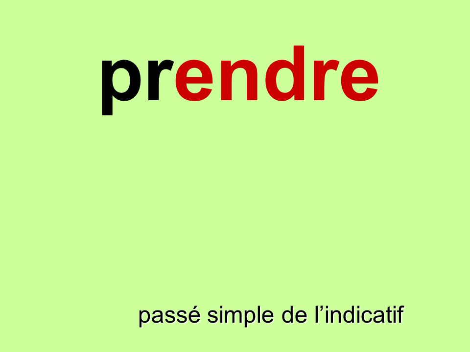 prendre passé simple de lindicatif