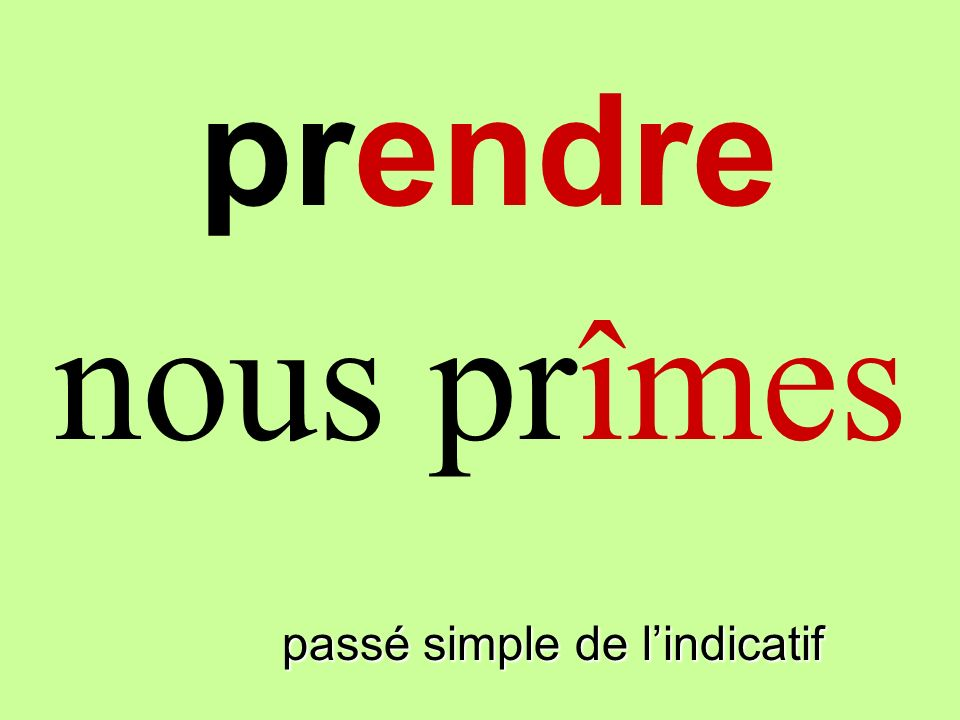 passé simple de lindicatif on prit prendre