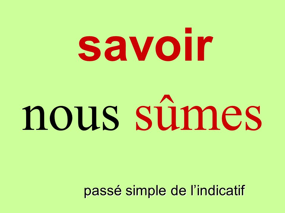 passé simple de lindicatif on sut savoir