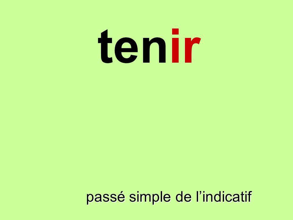 tenir passé simple de lindicatif
