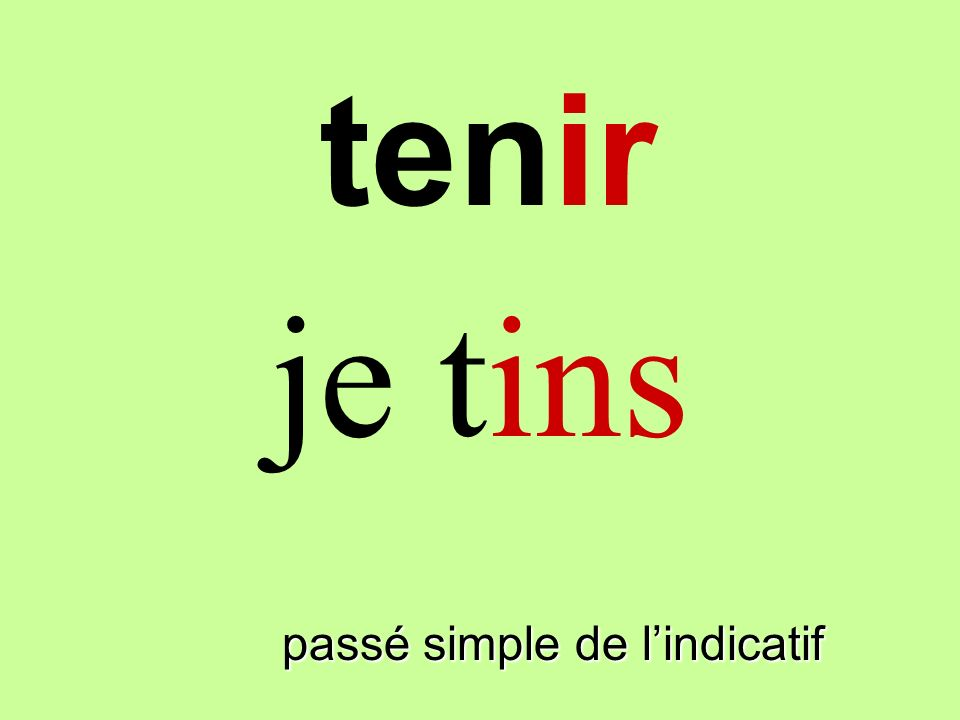 tenir passé simple de lindicatif