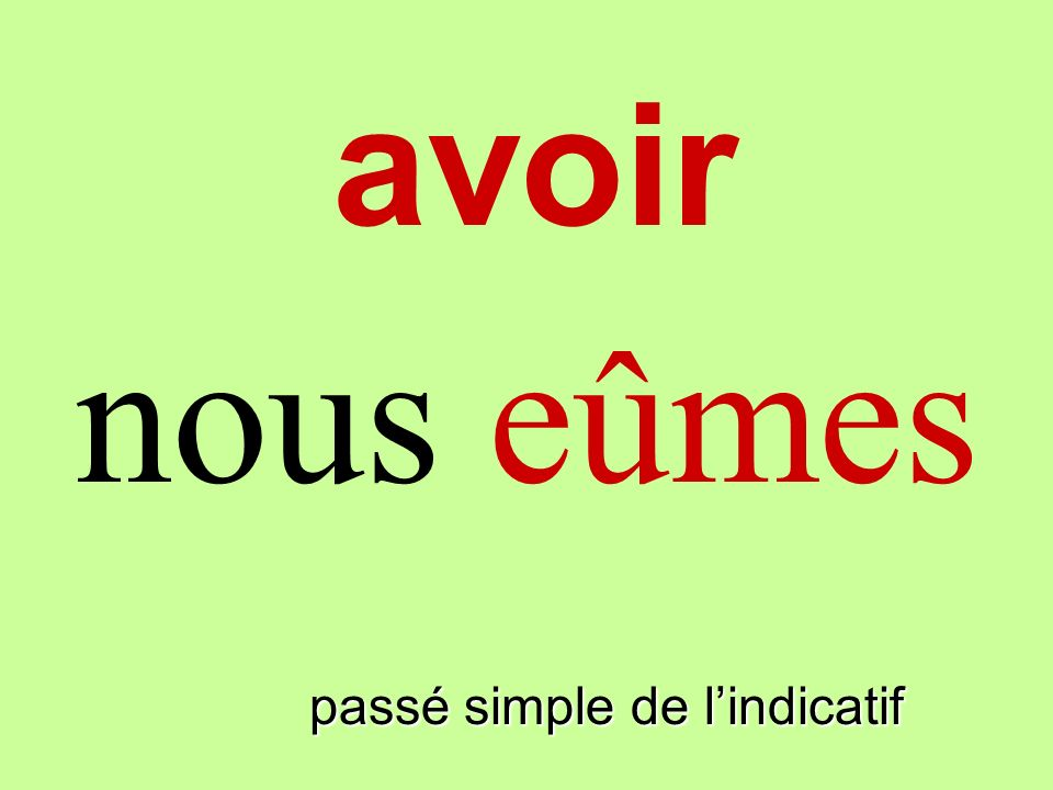 passé simple de lindicatif on eut avoir