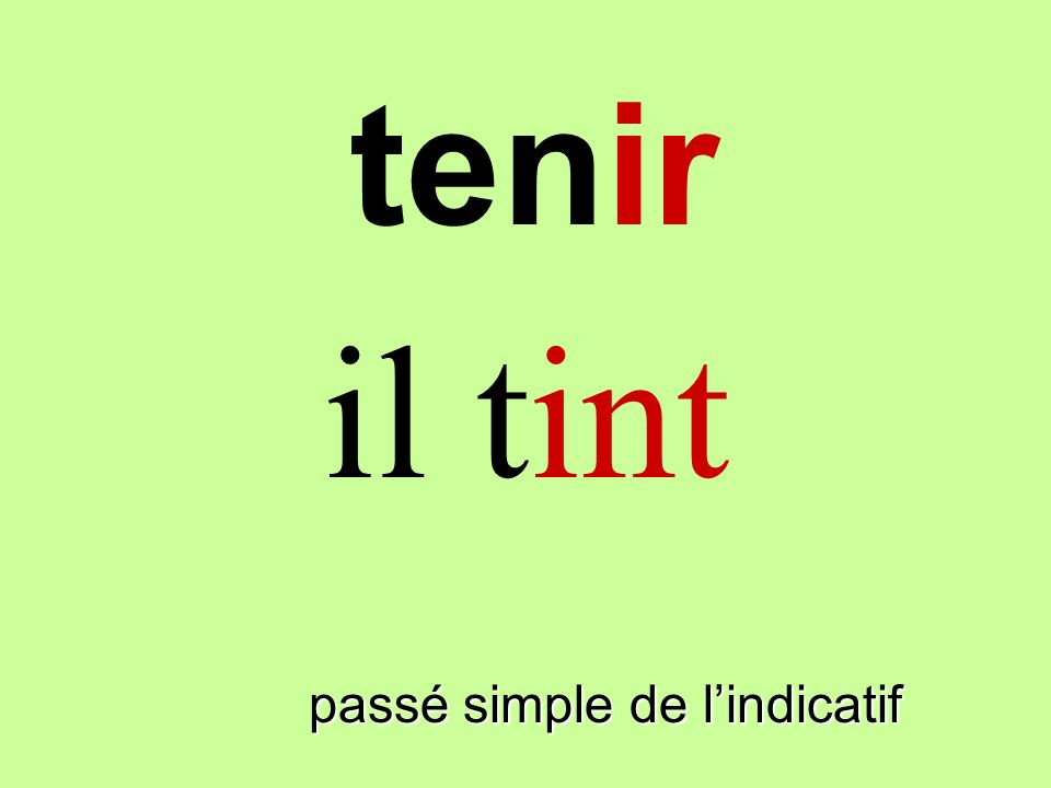 passé simple de lindicatif il tint tenir