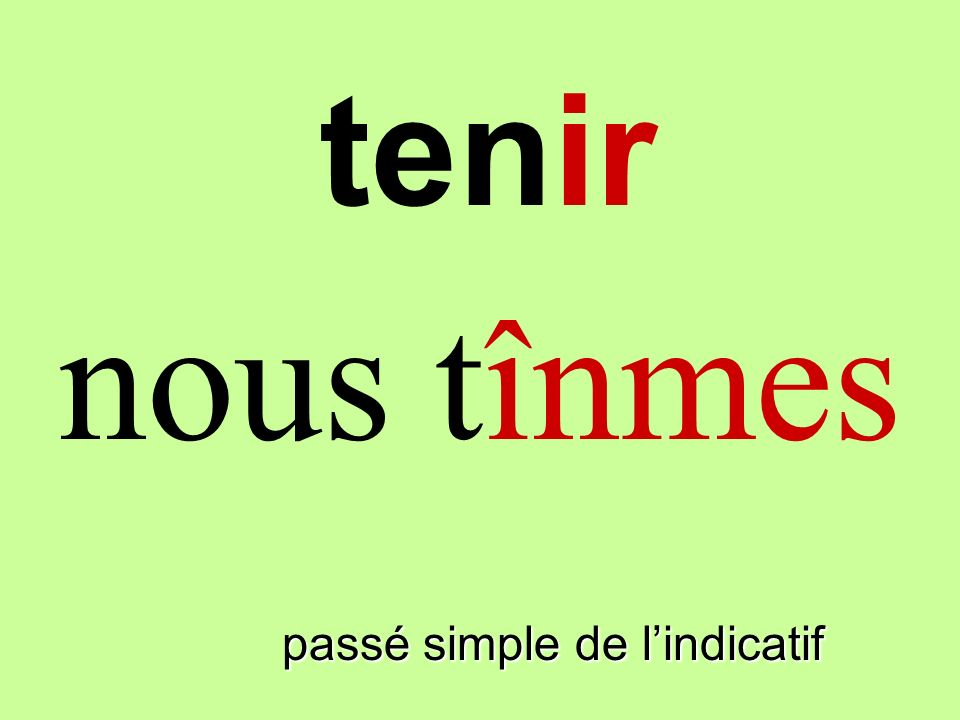 passé simple de lindicatif on tint tenir