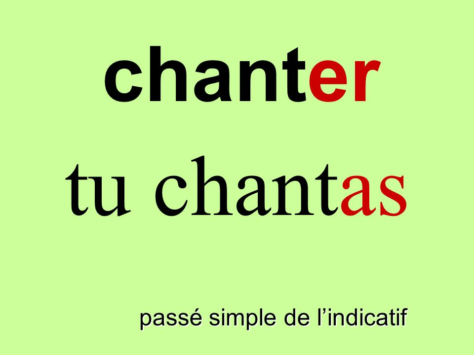 passé simple de lindicatif tu chantas chanter