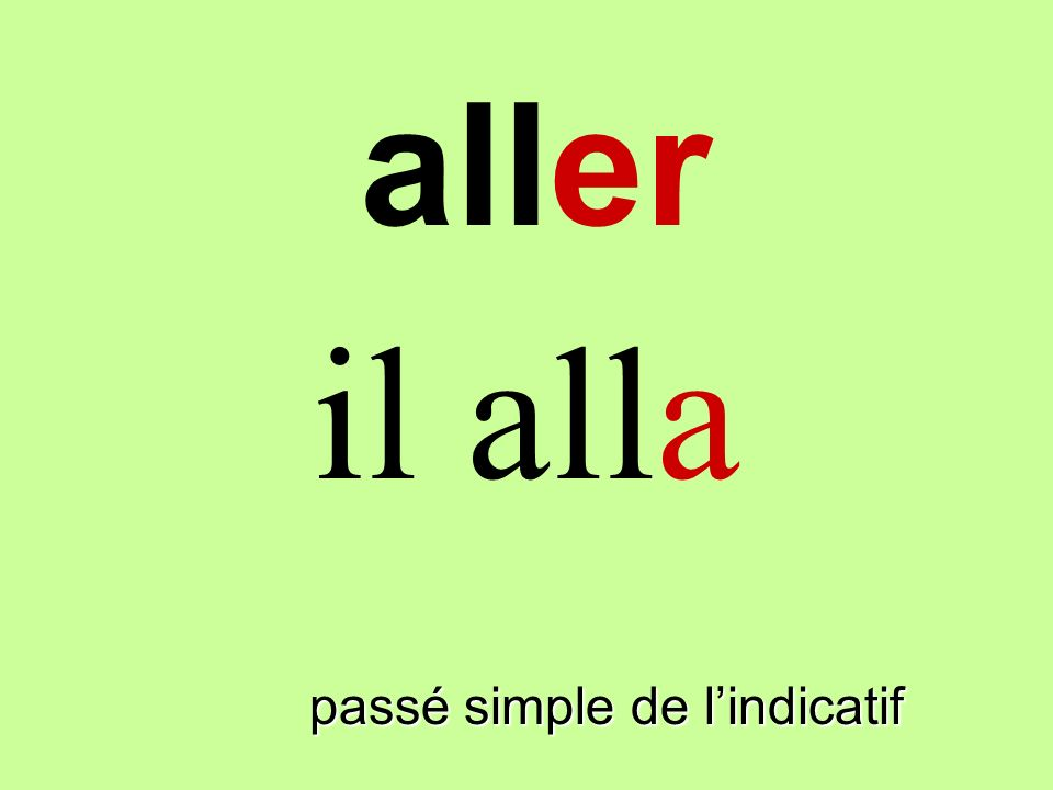 passé simple de lindicatif il alla aller