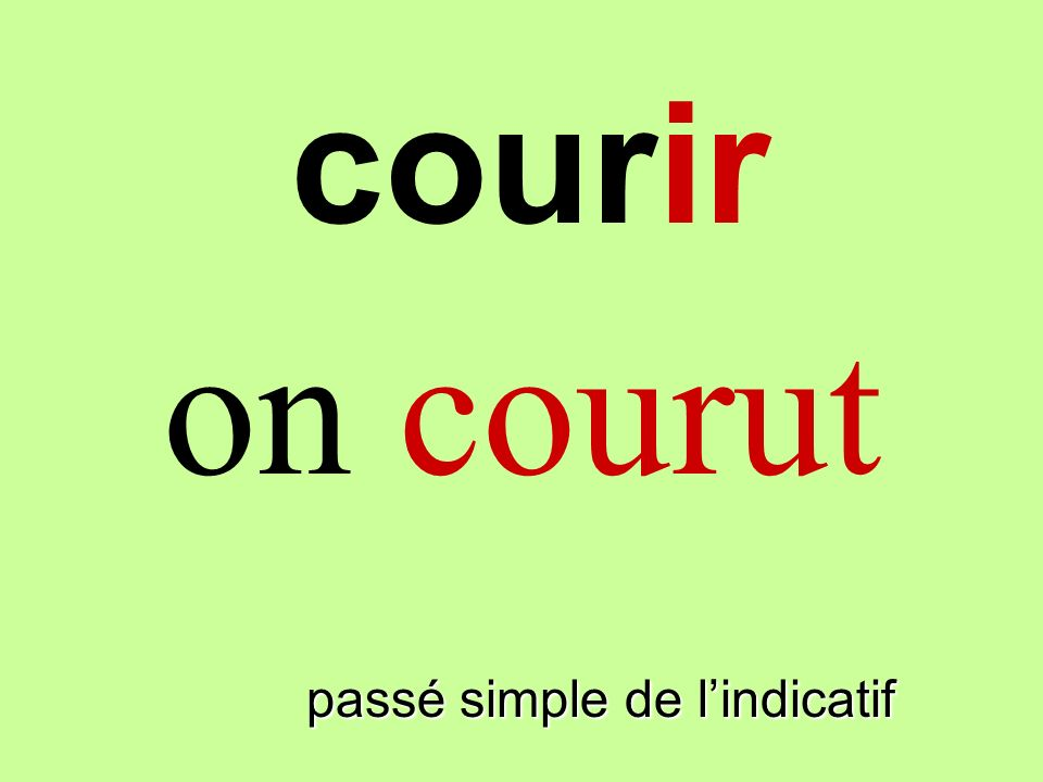 passé simple de lindicatif on courut courir