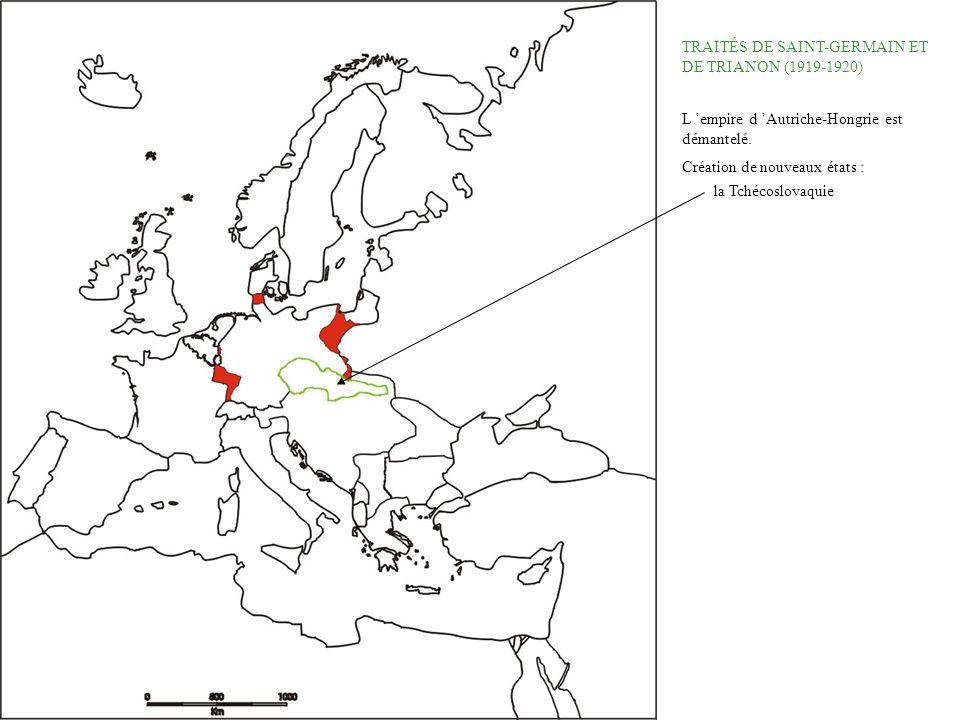 TRAITÉS DE SAINT-GERMAIN ET DE TRIANON (1919-1920) L empire d Autriche-Hongrie est démantelé. Création de nouveaux états : la Tchécoslovaquie