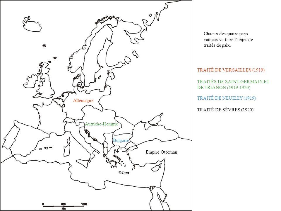 Allemagne Autriche-Hongrie Bulgarie Empire Ottoman TRAITÉ DE VERSAILLES (1919) TRAITÉS DE SAINT-GERMAIN ET DE TRIANON (1919-1920) TRAITÉ DE NEUILLY (1