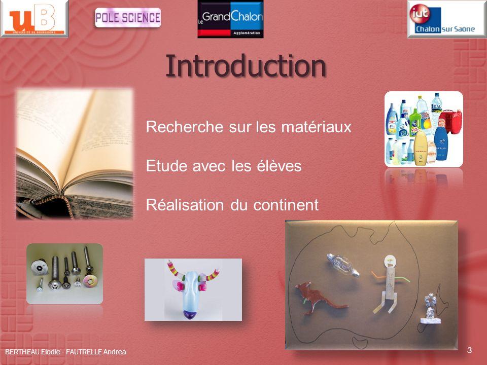 Introduction 3 Recherche sur les matériaux Etude avec les élèves Réalisation du continent