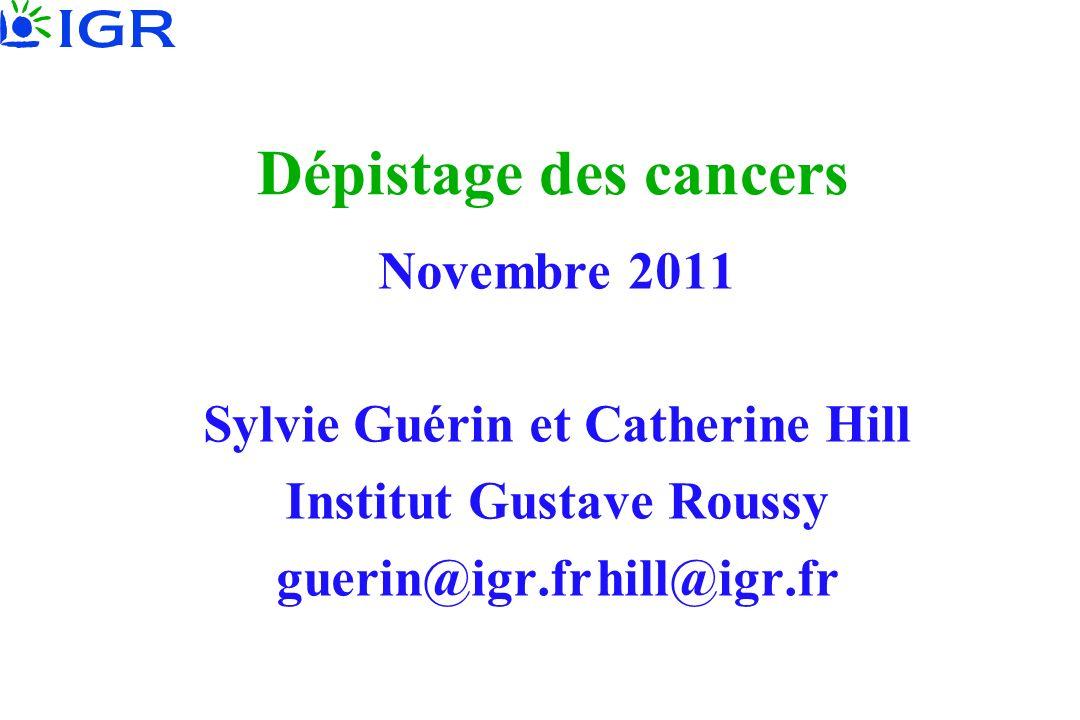 Dépistage du cancer But : trouver des maladies à un stade précoce, avant que la personne ne présente des symptômes de cette maladie.