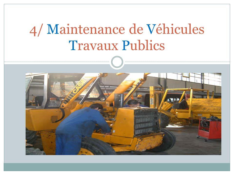 4/ Maintenance de Véhicules Travaux Publics