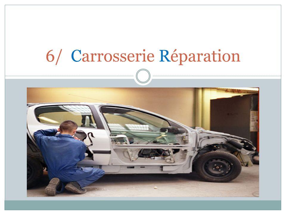 6/ Carrosserie Réparation