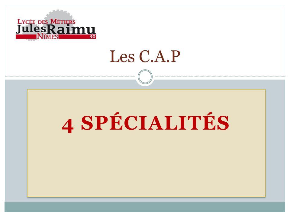 4 SPÉCIALITÉS Les C.A.P