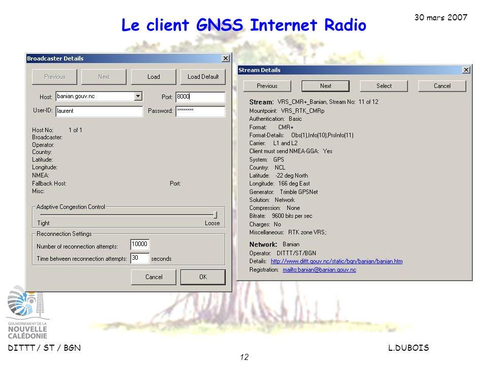 30 mars 2007 DITTT / ST / BGN L.DUBOIS 12 Le client GNSS Internet Radio