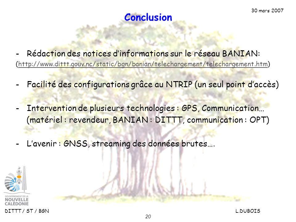 30 mars 2007 DITTT / ST / BGN L.DUBOIS 20 Conclusion -Rédaction des notices dinformations sur le réseau BANIAN: (http://www.dittt.gouv.nc/static/bgn/b