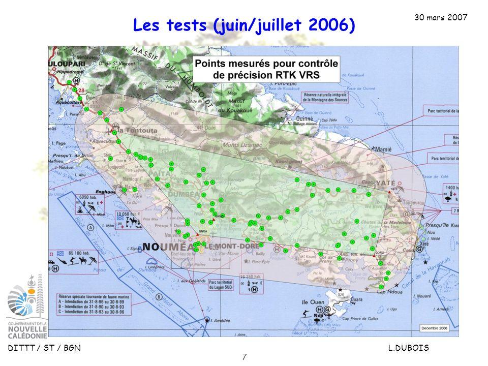 30 mars 2007 DITTT / ST / BGN L.DUBOIS 7 Les tests (juin/juillet 2006)
