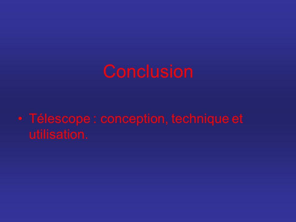 Conclusion Télescope : conception, technique et utilisation.