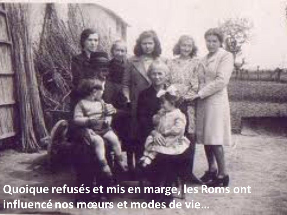 Quoique refusés et mis en marge, les Roms ont influencé nos mœurs et modes de vie…