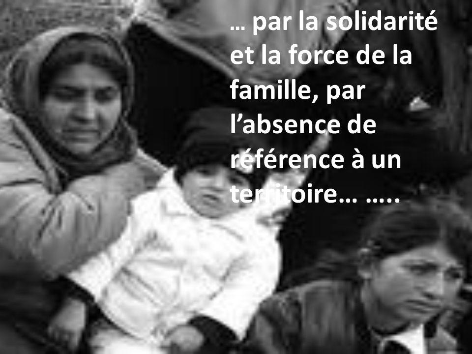 … par la solidarité et la force de la famille, par labsence de référence à un territoire… …..