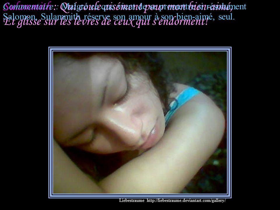 7:10 Salomon : Et ta bouche comme un vin excellent,... Liebestraume http://liebestraume.deviantart.com/gallery/
