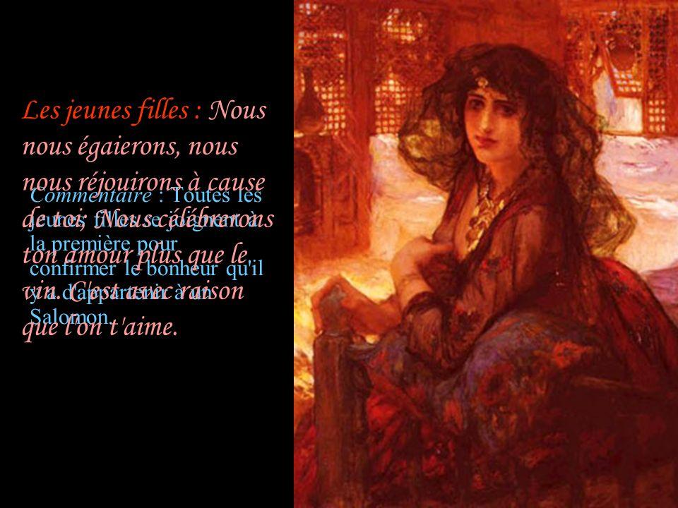 7:7 Salomon : Que tu es belle, que tu es agréable, O mon amour, au milieu des délices.