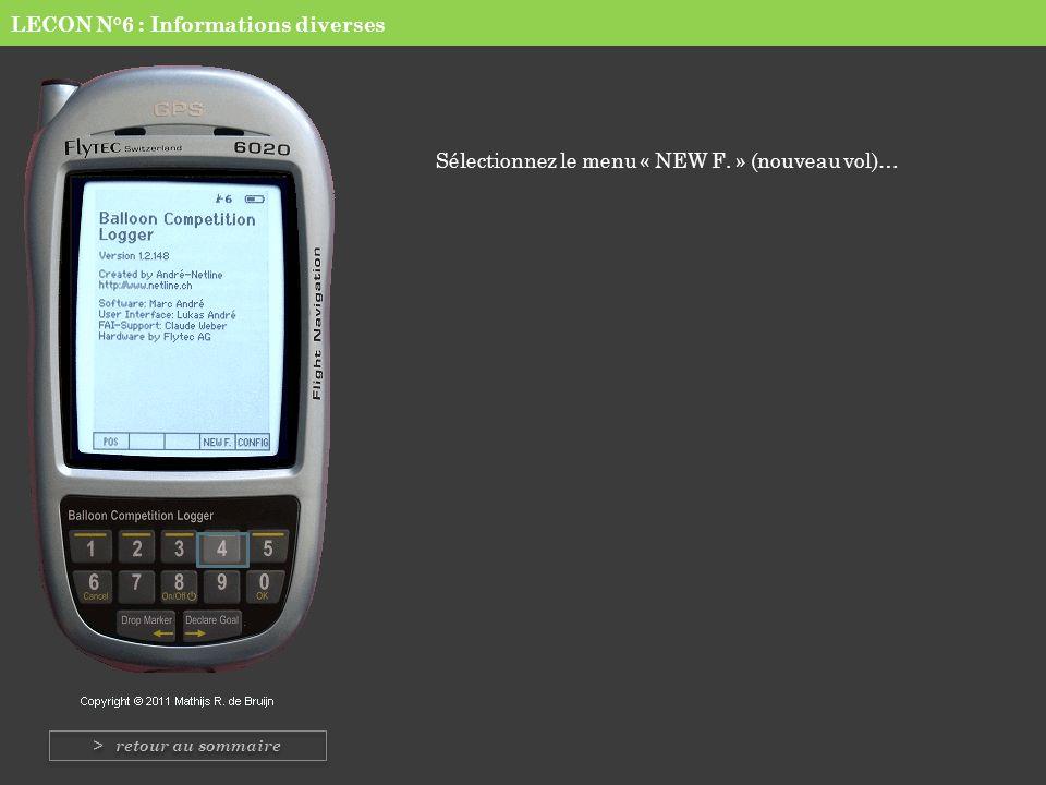 LECON N°6 : Informations diverses Sélectionnez le menu « NEW F. » (nouveau vol)… > retour au sommaire