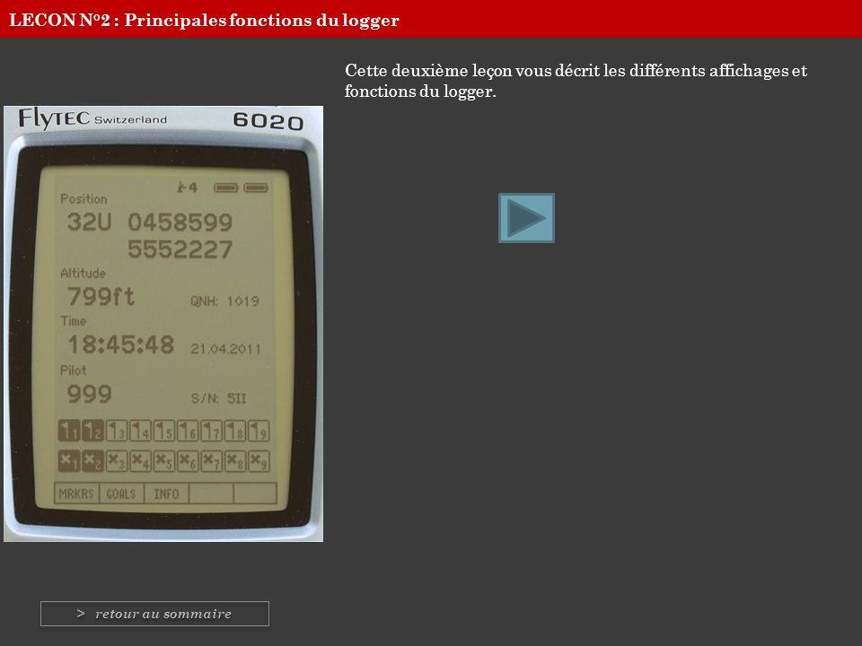 Cette deuxième leçon vous décrit les différents affichages et fonctions du logger. LECON N°2 : Principales fonctions du logger > retour au sommaire