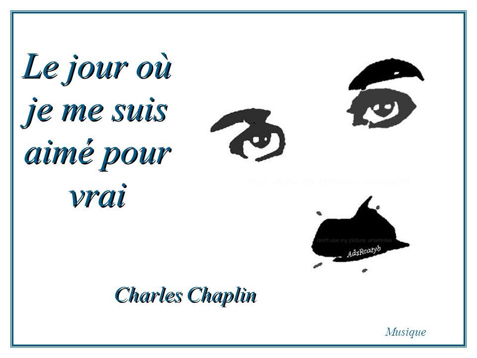 Le jour où je me suis aimé pour vrai Charles Chaplin Musique