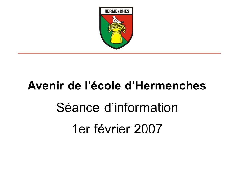 Avenir de lécole dHermenches Séance dinformation 1er février 2007