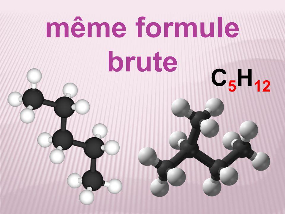 même formule brute C 5 H 12