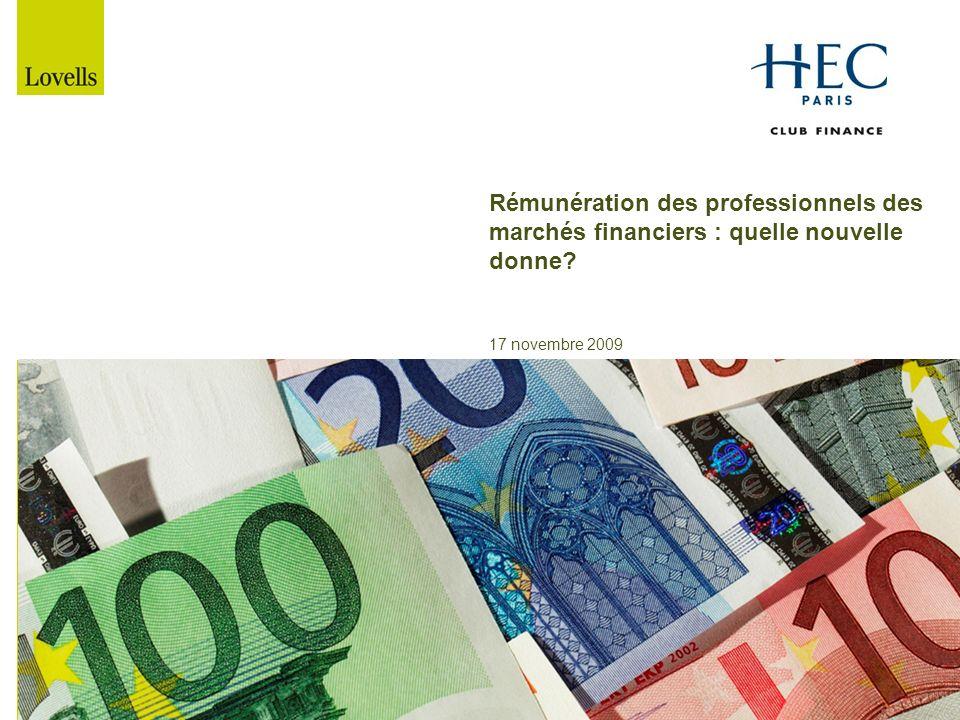 17 novembre 2009 Rémunération des professionnels des marchés financiers : quelle nouvelle donne?