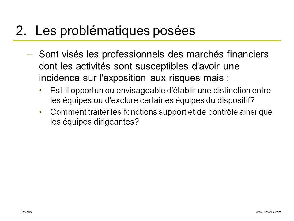 www.lovells.comLovells 2.Les problématiques posées –Sont visés les professionnels des marchés financiers dont les activités sont susceptibles d'avoir