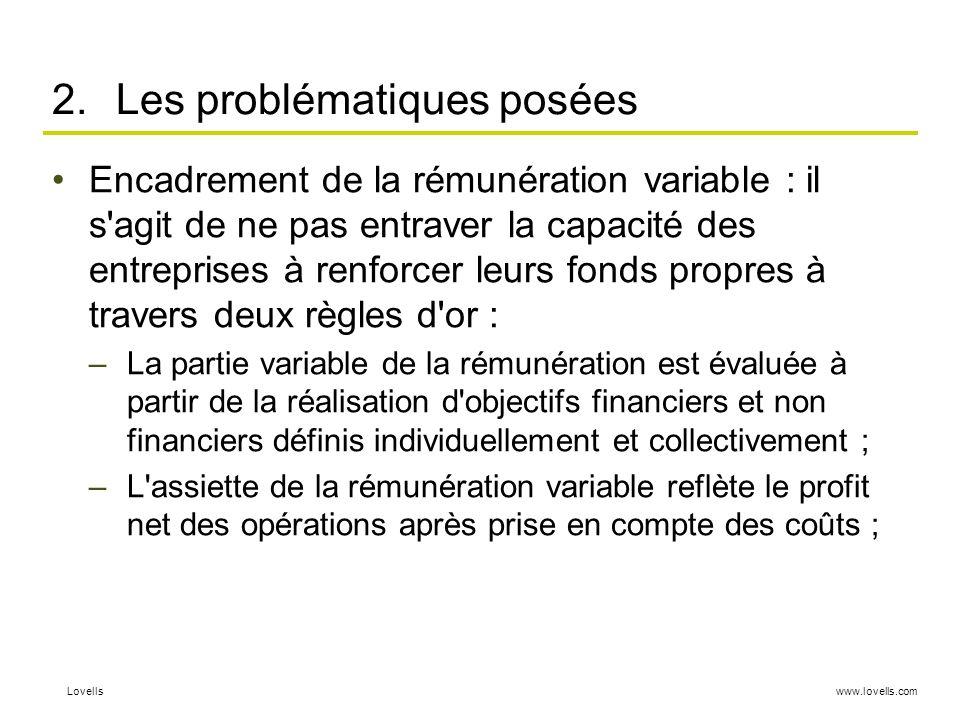 www.lovells.comLovells 2.Les problématiques posées Encadrement de la rémunération variable : il s'agit de ne pas entraver la capacité des entreprises