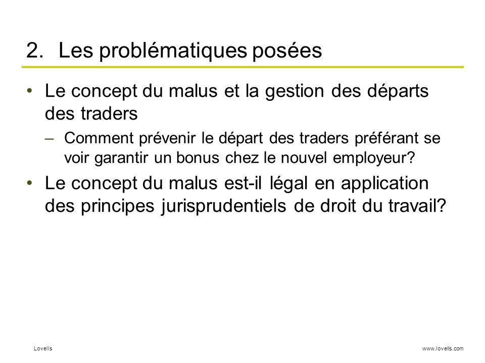 www.lovells.comLovells 2.Les problématiques posées Le concept du malus et la gestion des départs des traders –Comment prévenir le départ des traders p