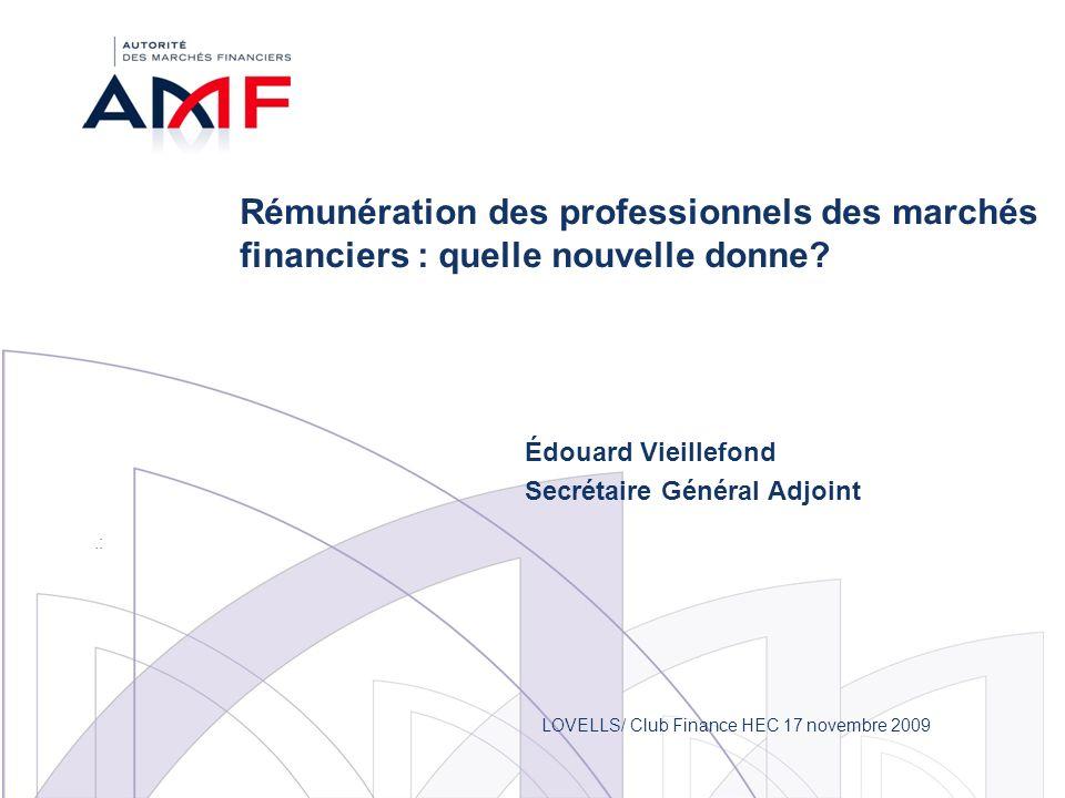 Rémunération des professionnels des marchés financiers : quelle nouvelle donne? Édouard Vieillefond Secrétaire Général Adjoint.: LOVELLS/ Club Finance