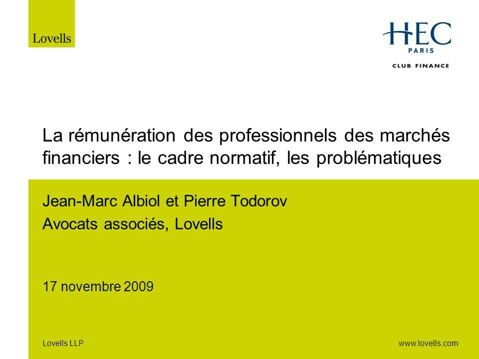 www.lovells.comLovells LLP La rémunération des professionnels des marchés financiers : le cadre normatif, les problématiques Jean-Marc Albiol et Pierr