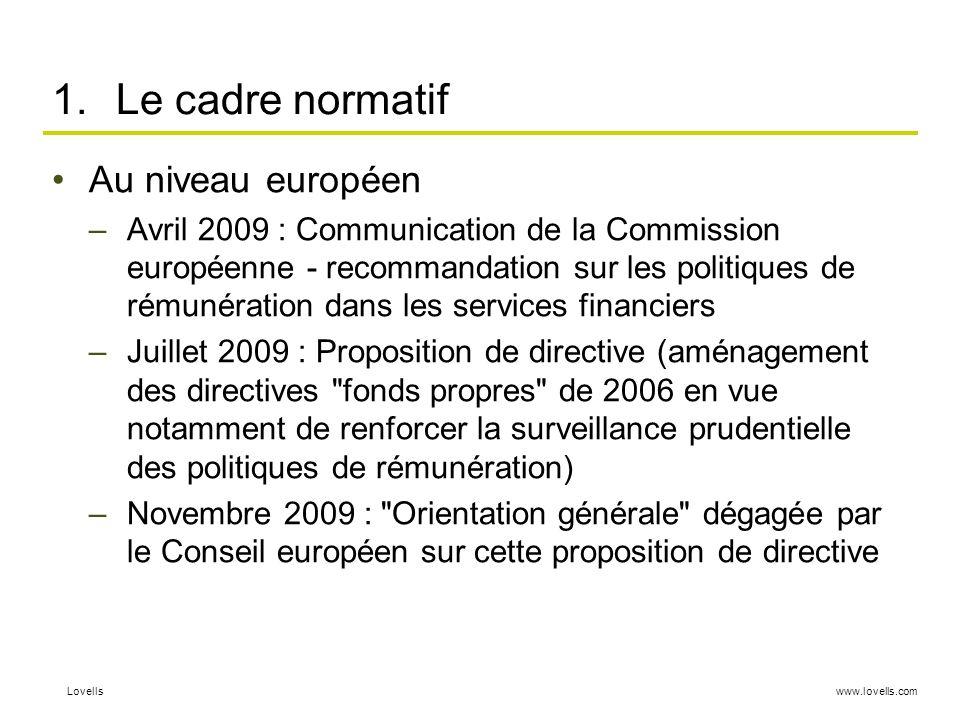 www.lovells.comLovells 1.Le cadre normatif Au niveau européen –Avril 2009 : Communication de la Commission européenne - recommandation sur les politiq