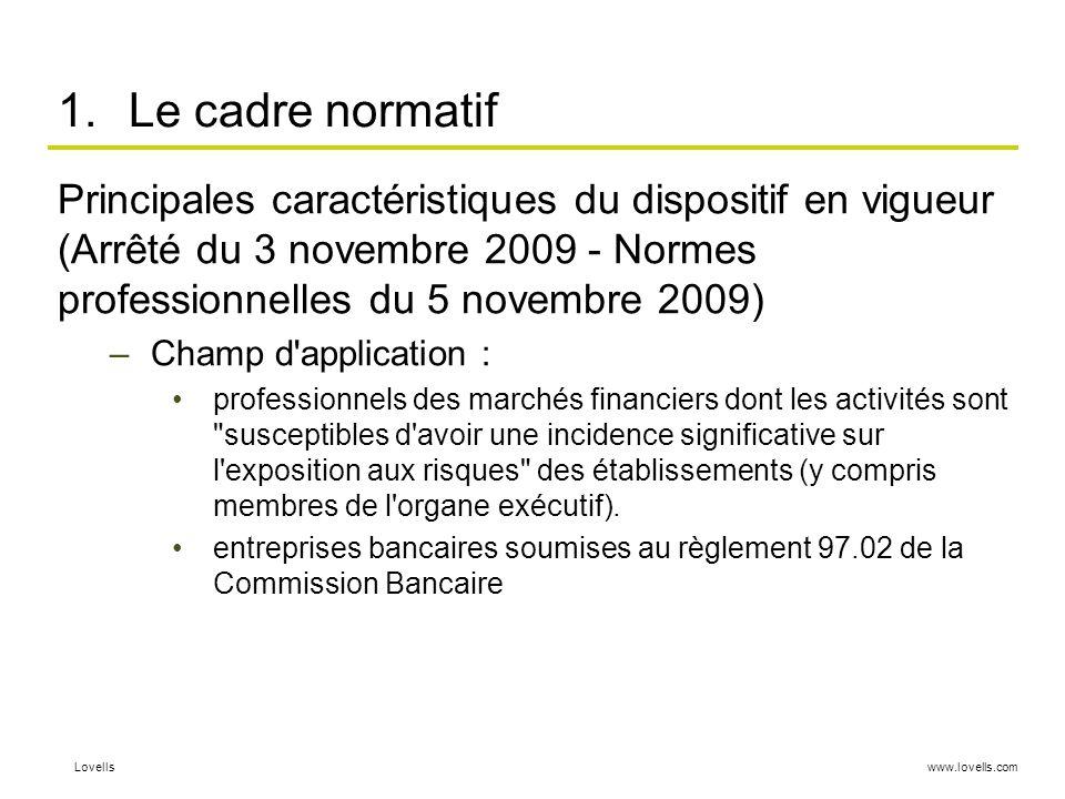 www.lovells.comLovells 1.Le cadre normatif Principales caractéristiques du dispositif en vigueur (Arrêté du 3 novembre 2009 - Normes professionnelles