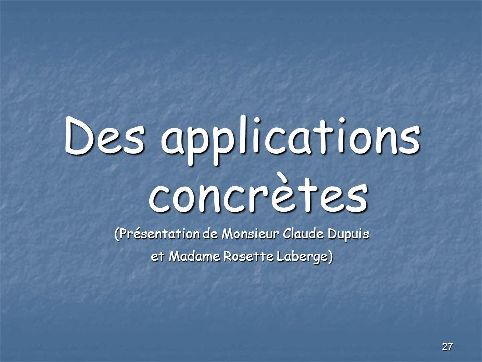 27 Des applications concrètes (Présentation de Monsieur Claude Dupuis et Madame Rosette Laberge)