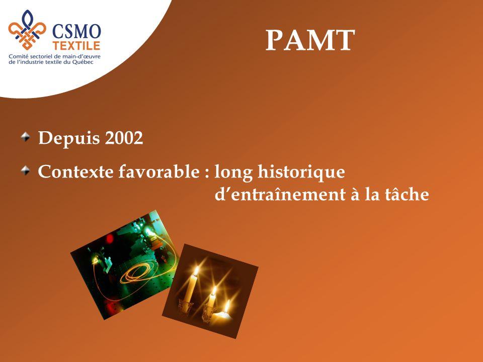 PAMT Depuis 2002 Contexte favorable : long historique dentraînement à la tâche