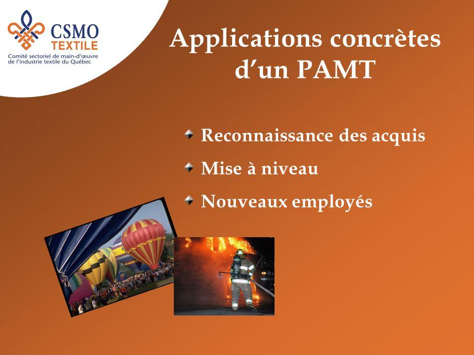 Applications concrètes dun PAMT Reconnaissance des acquis Mise à niveau Nouveaux employés