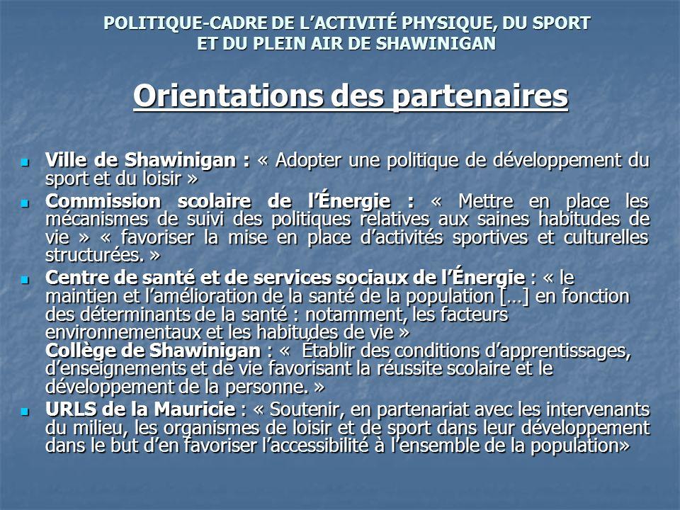 POLITIQUE-CADRE DE LACTIVITÉ PHYSIQUE, DU SPORT ET DU PLEIN AIR DE SHAWINIGAN Ville de Shawinigan : « Adopter une politique de développement du sport