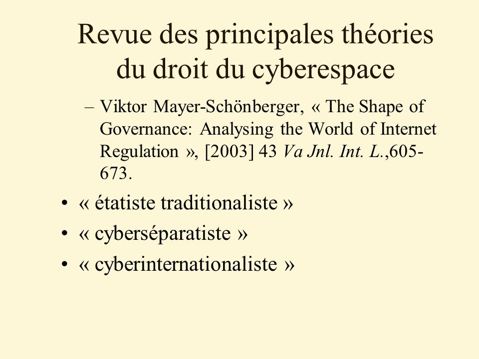 Revue des principales théories du droit du cyberespace –Viktor Mayer-Schönberger, « The Shape of Governance: Analysing the World of Internet Regulatio