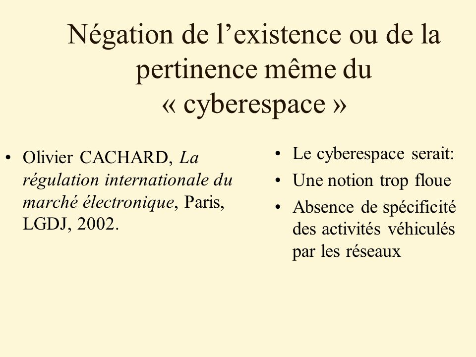 courant « cyber-séparatiste » envisage le cyberespace comme un lieu distinct de celui qui constitue habituellement lespace de lapplication du droit.