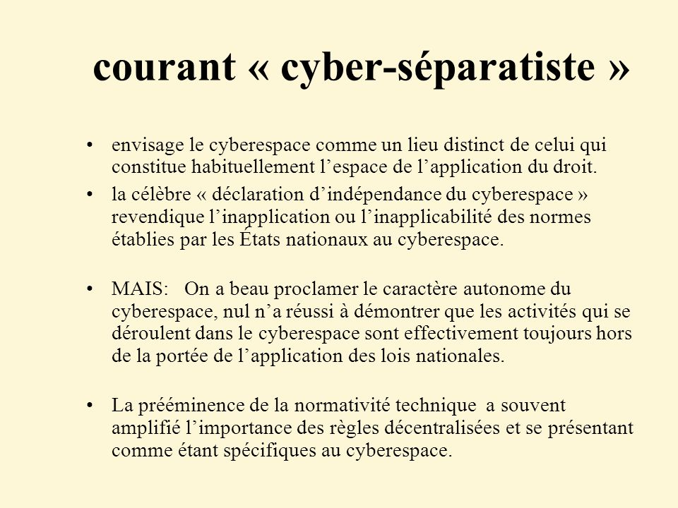 « A Declaration of the Independence of Cyberspace » Governments of the Industrial World, you weary giants of flesh and steel, I come from Cyberspace, the new home of Mind.