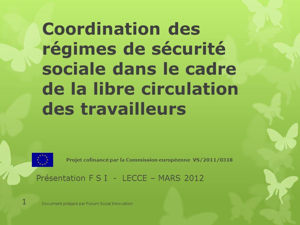 Coordination des régimes de sécurité sociale dans le cadre de la libre circulation des travailleurs Projet cofinancé par la Commission européenne VS/2