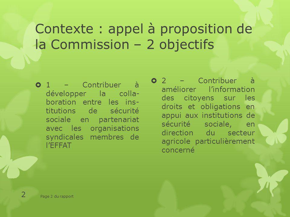 Contexte : appel à proposition de la Commission – 2 objectifs 1 – Contribuer à développer la colla- boration entre les ins- titutions de sécurité soci